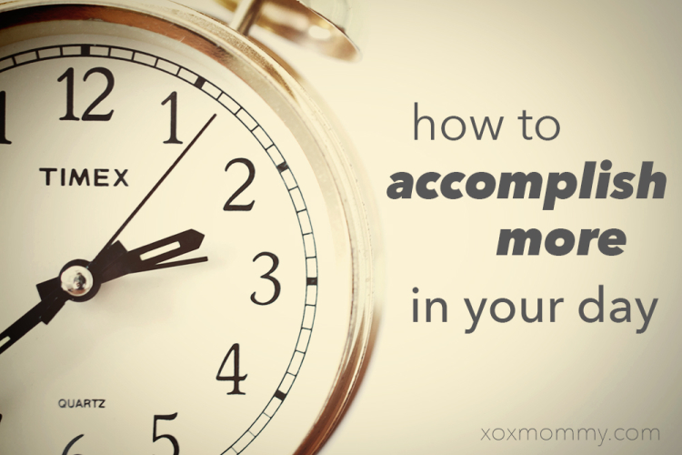 How To Accomplish More In Your Day