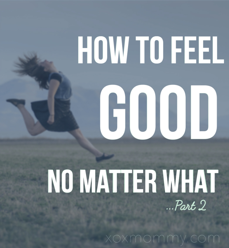 how to feel good no matter what