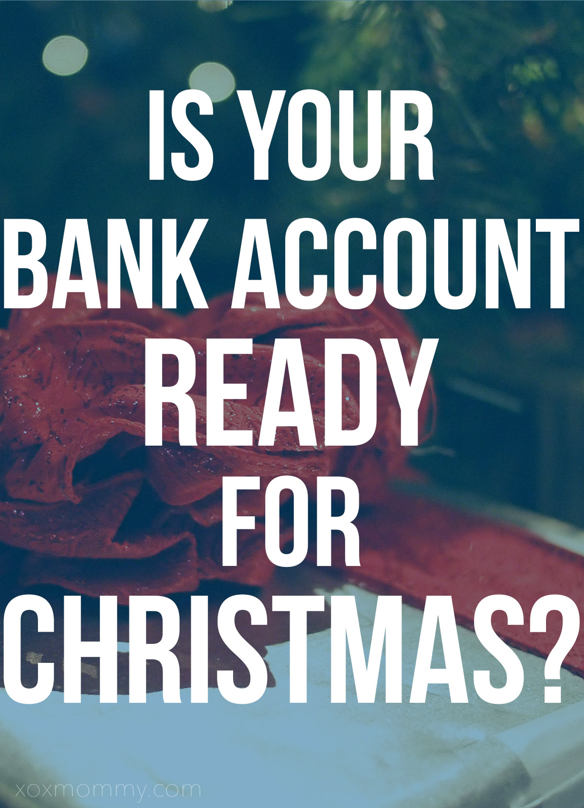 Is Your Bank Account Ready For Christmas?