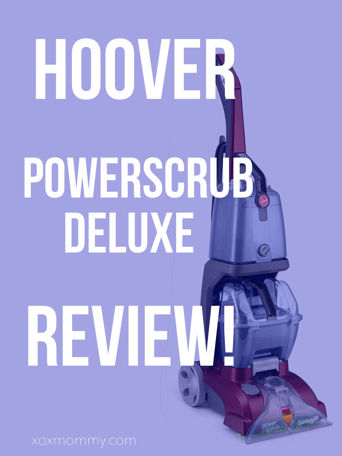 Blood Pressure Stabilized: Hoover PowerScrub Deluxe Review