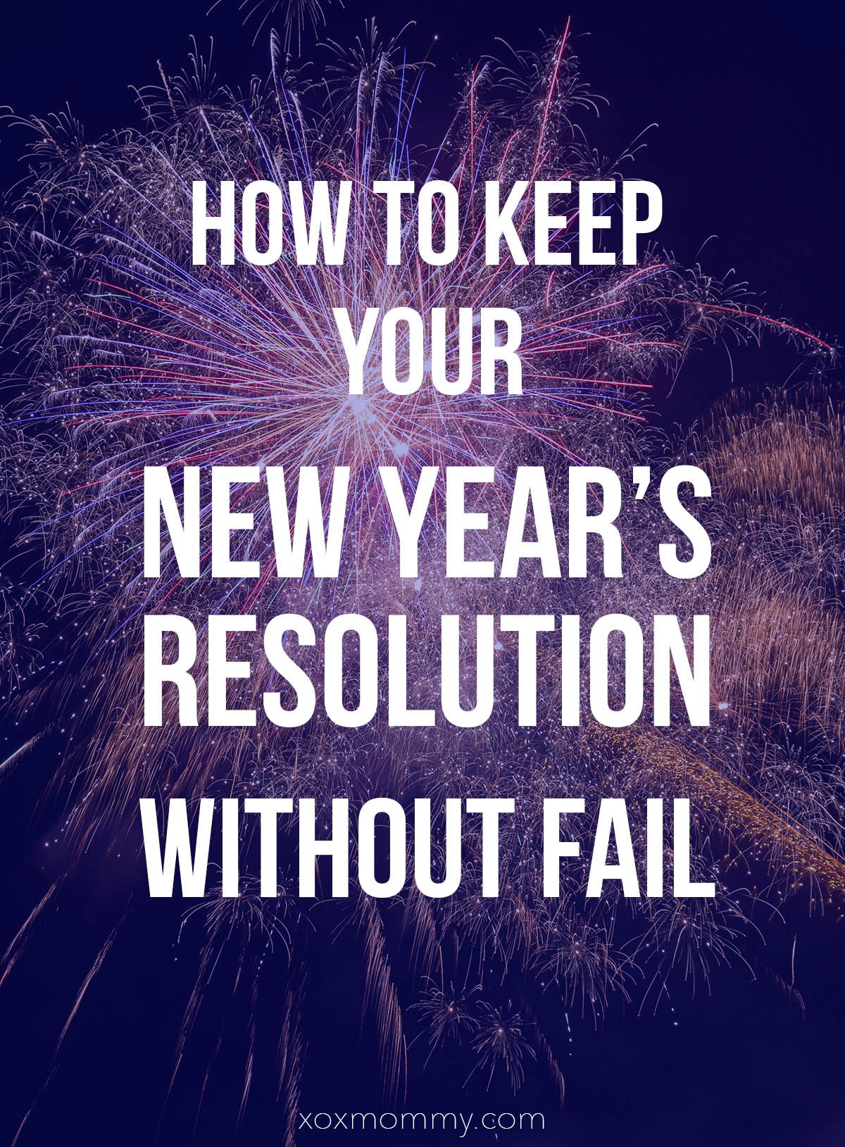 How To Keep Your New Year's Resolution Without Fail