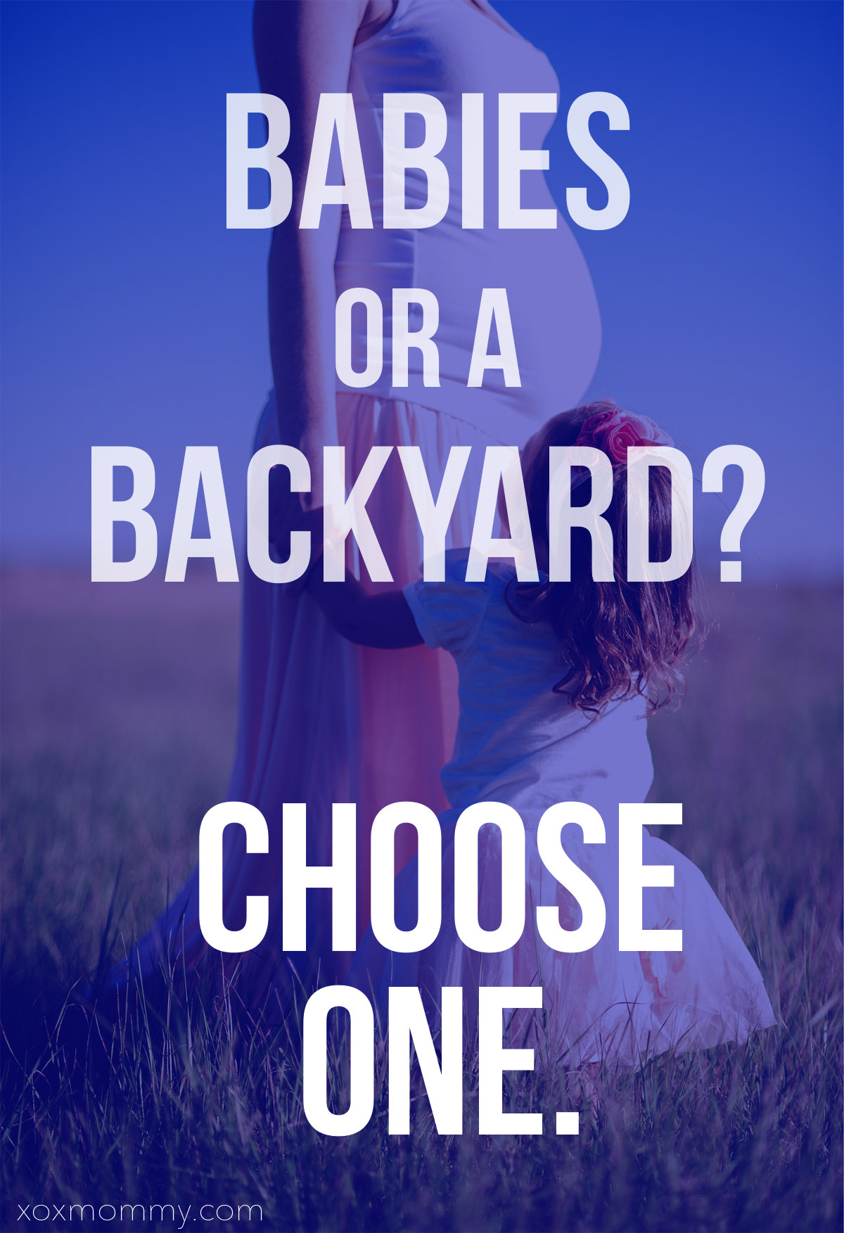 Babies or a Backyard?  Choose One.
