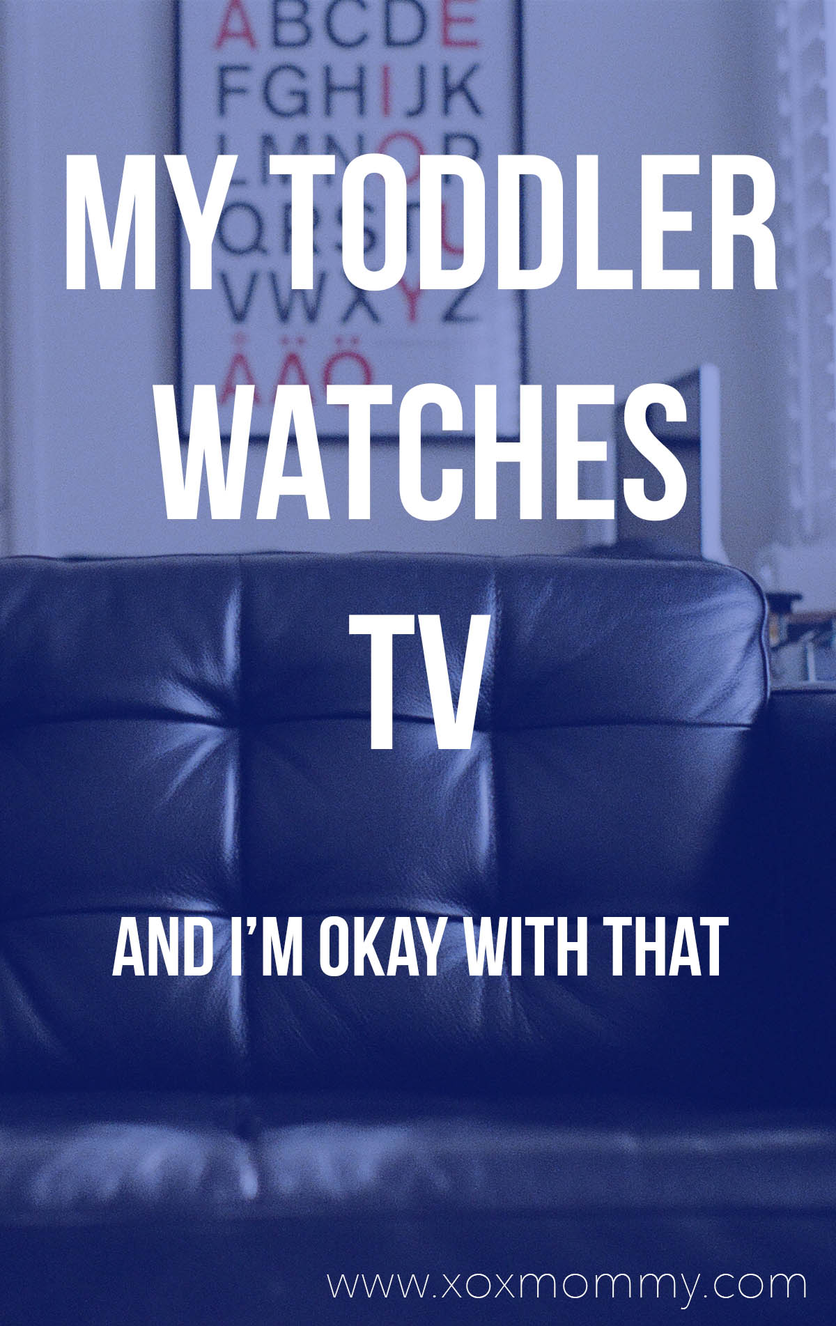 My Toddler watches TV, and I'm okay with that