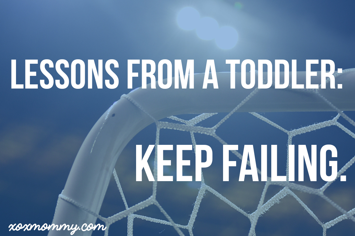 Lessons from a Toddler: Keep Failing