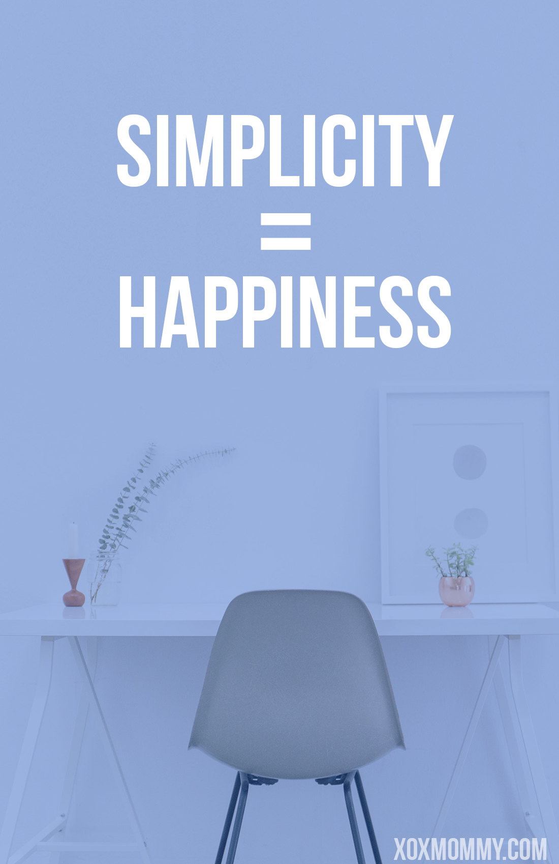 simplicity = happiness